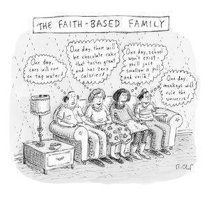 """""""The Faith-Based Family"""". A family sits on the couch. The dad thinks, """"One?"""" - New Yorker Cartoon by Roz Chast"""