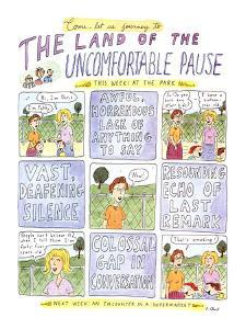 The Land of the UNCOMFORTABLE PAUSE - New Yorker Cartoon by Roz Chast