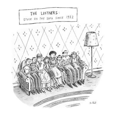 The Lintners: Stuck On The Sofa Since 1982 - New Yorker Cartoon by Roz Chast