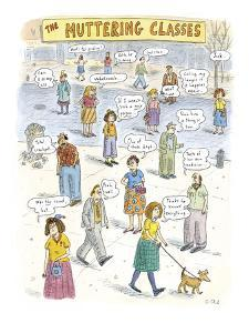 """""""The Muttering Classes"""" - New Yorker Cartoon by Roz Chast"""