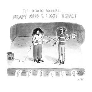 The Spencer Brothers-Heavy Wood or Light Metal - New Yorker Cartoon by Roz Chast
