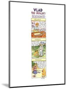VLAD THE IMPALER'S DESCENDANTS - New Yorker Cartoon by Roz Chast
