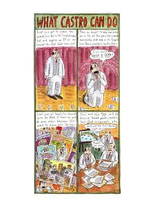 WHAT CASTRO CAN DO - New Yorker Cartoon by Roz Chast
