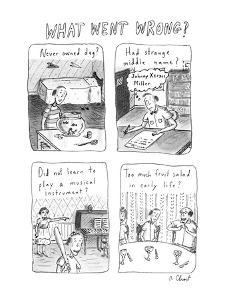 What Went Wrong? - New Yorker Cartoon by Roz Chast