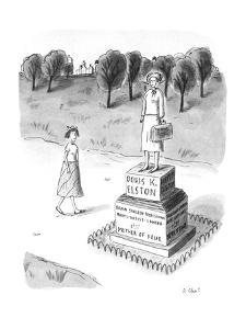 "Woman passing a statue reading, ""Doris K. Elston-Brain Surgeon, Profession?"" - New Yorker Cartoon by Roz Chast"