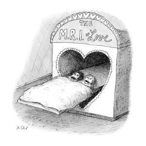 "Worried couple enters the heart-shaped entrance to ""The M.R.I. of Love"" - New Yorker Cartoon by Roz Chast"
