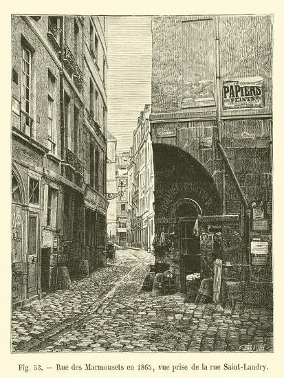 Rue Des Marmousets En 1865, Vue Prise De La Rue Saint-Landry--Giclee Print