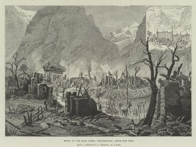 Ruins of the Bear Hotel, Grindelwald, after the Fire--Giclee Print