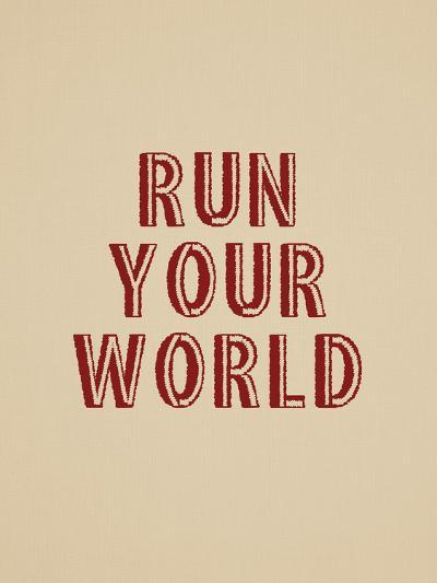 Run Your World--Art Print