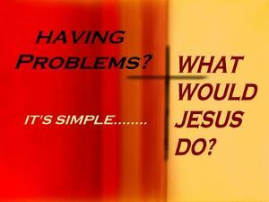 What Would Jesus Do? by Ruth Palmer 2