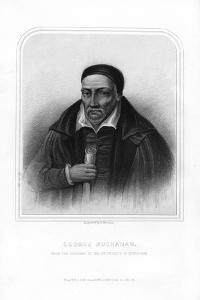George Buchanan, Scottish Historian and Humanist Scholar by S Freeman