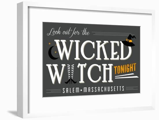 Salem, Massachusetts - Look Out for the Wicked Witch-Lantern Press-Framed Art Print