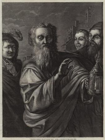 Diogenes Seeking for an Honest Man