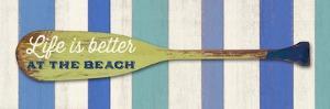 Life Is Betterat the Beach by Sam Appleman