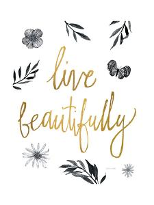 Live Beautifully BW by Sara Zieve Miller
