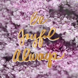 Be Joyful Always by Sarah Gardner