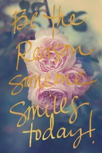 Be the Reason Someone Smiles Today by Sarah Gardner