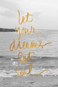 Let Your Dreams Set Sail by Sarah Gardner
