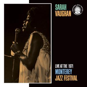 Sarah Vaughan, Live at the 1971 Monterey Jazz Fest