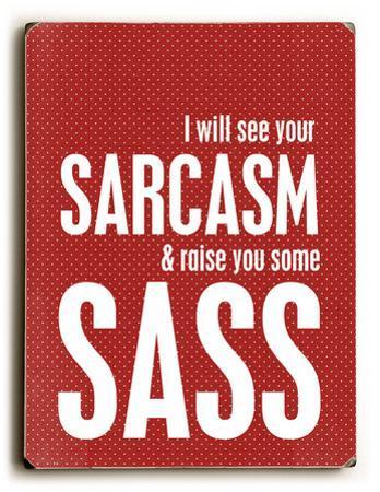 Sarcasm and sass