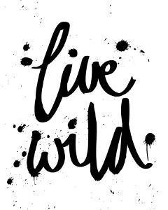 Live Wild by Sasha Blake