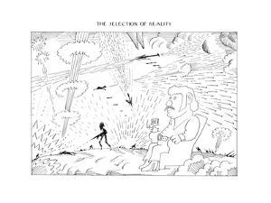 The Selection of Reality. - New Yorker Cartoon by Saul Steinberg