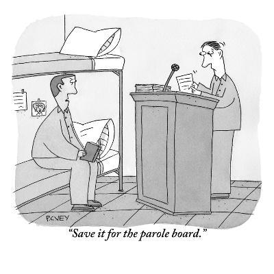 """Save it for the parole board."" - New Yorker Cartoon-Peter C. Vey-Premium Giclee Print"