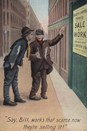 """""""Say, Bill, Work's That Scarce Now They'Re Selling It!""""--Photographic Print"""