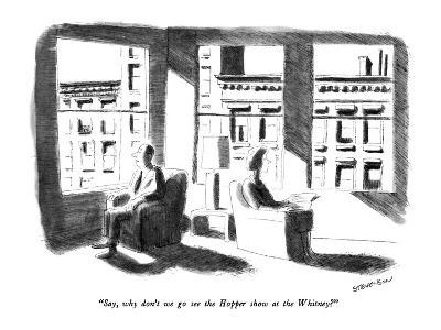 """""""Say, why don't we go see the Hopper show at the Whitney?"""" - New Yorker Cartoon-James Stevenson-Premium Giclee Print"""