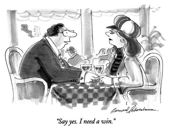 """Say yes.  I need a win."" - New Yorker Cartoon-Bernard Schoenbaum-Premium Giclee Print"