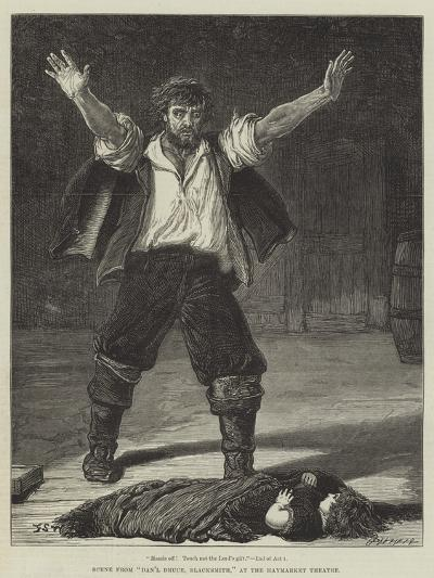Scene from Dan'L Druce, Blacksmith, at the Haymarket Theatre-Francis S. Walker-Giclee Print