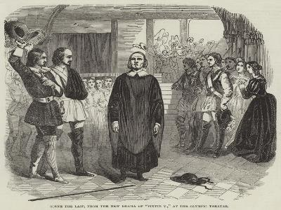 Scene the Last, from the New Drama of Sixtus V, at the Olympic Theatre--Giclee Print