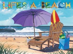 Lifes a Beach by Scott Westmoreland
