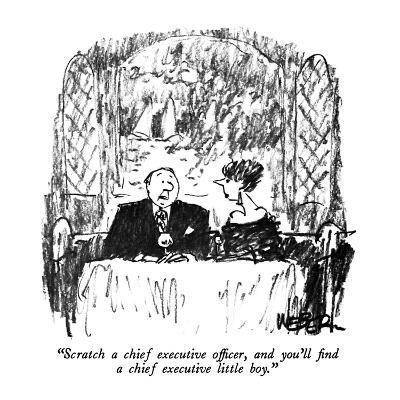 """Scratch a chief executive officer, and you'll find a chief executive litt…"" - New Yorker Cartoon-Robert Weber-Premium Giclee Print"