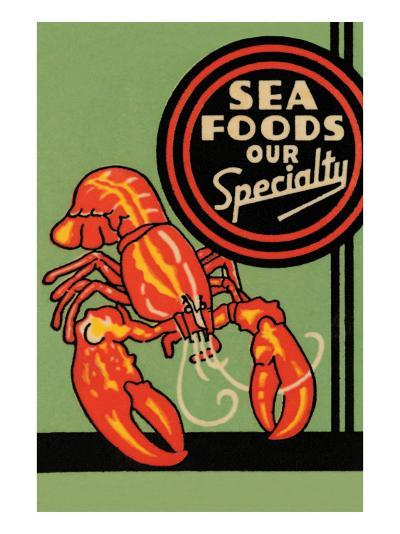 Sea Foods Our Specialty--Art Print