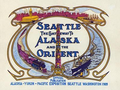 Seattle, the Gateway to Alaska and the Orient, 1909