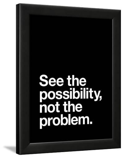See The Possibility not the Problem-Brett Wilson-Framed Art Print