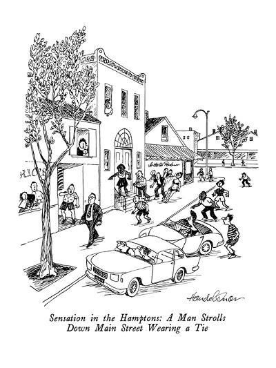 Sensation in the Hamptons:  A Man Strolls Down Main Street Wearing a Tie - New Yorker Cartoon-J.B. Handelsman-Premium Giclee Print