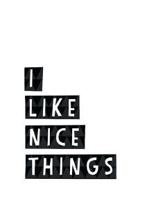 I Like Nice Things by Seventy Tree