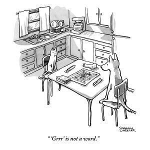 """'Grrr' is not a word."" - New Yorker Cartoon by Shannon Wheeler"