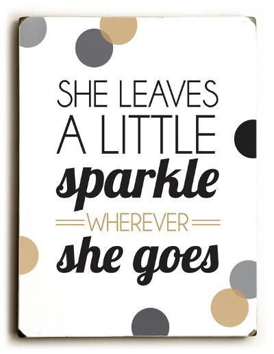 She leaves a little sparkle--Wood Sign