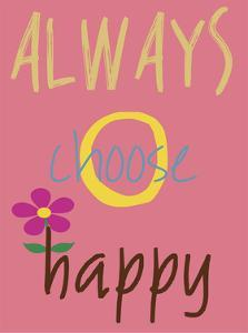 Always Choose Happy by Sheldon Lewis