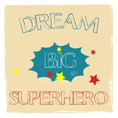 Dream Big Hero by Sheldon Lewis