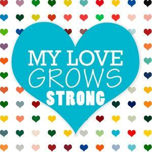 My Love Grows by Shelley Lake