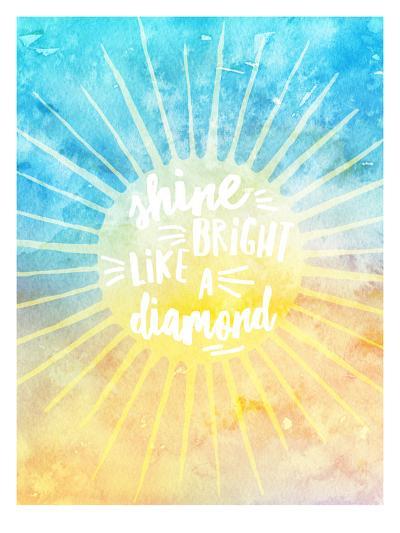 Shine Bright Like A Diamond-Amy Brinkman-Art Print