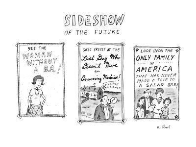 Sideshow of the future - New Yorker Cartoon-Roz Chast-Premium Giclee Print