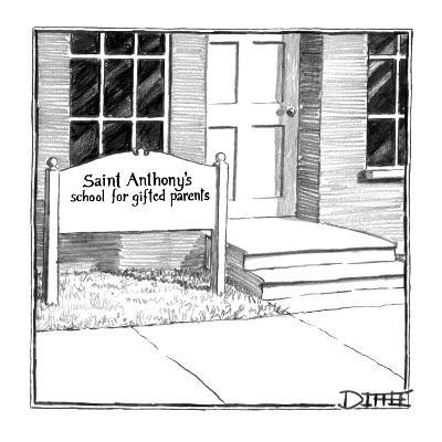 Sign in front of building reads, 'Saint Anthony's School For Gifted Parents.' - New Yorker Cartoon-Matthew Diffee-Premium Giclee Print