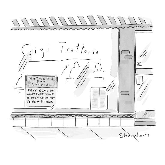 Sign in restaurant window reads, 'Mother's Day Special, Free Glass of What? - New Yorker Cartoon-Danny Shanahan-Premium Giclee Print