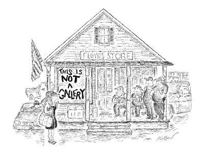 Sign on 'Floyd's Store' reads, 'This Is Not A Gallery.' - New Yorker Cartoon-Edward Koren-Premium Giclee Print