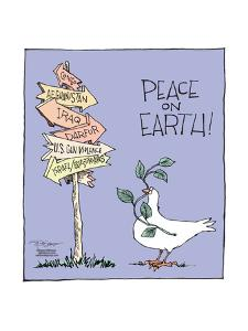 Peace on earth!  Congo.  Afghanistan.  Iraq. Darfur.  U.S. Gun violence.  Israel/Palestinians. by Signe Wilkinson